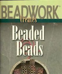 BEADWORK Creates Beaded Beads 30 DESIGNS edited by Jean Campbell