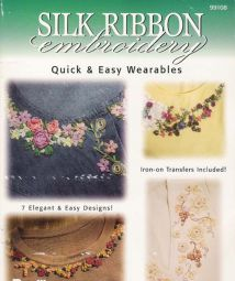 Silk Ribbon Embroidery - Quick & Easy wearables