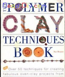Polymer Clay Techniques Book  (上传完毕)