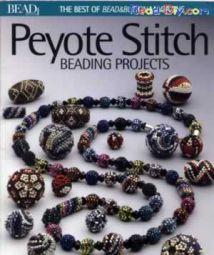 Peyote Stitch - Beading Projects Book