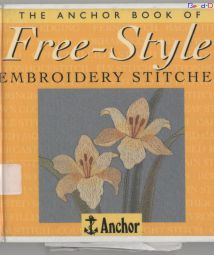 The anchor book of free-style emboidery stitches